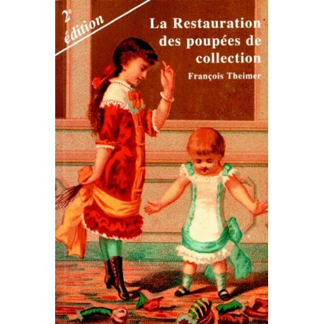 La Restauration des Poupées de collection