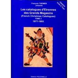 """Les Catalogues d'Etrennes des """"Grands Magasins"""" Tome 2"""