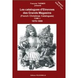 """Les Catalogues d'Etrennes des """"Grands Magasins"""" Tome 3"""